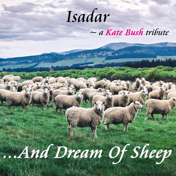 ISADAR – ...And Dream Of Sheep (A Kate Bush Tribute)