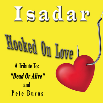 ISADAR – Hooked On Love (A Tribute To: Dead Or Alive and Pete Burns)