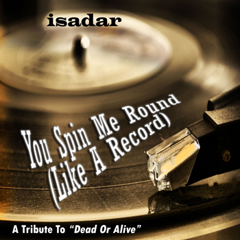 ISADAR – You Spin Me Round (Like A Record) [A