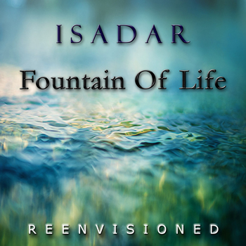 ISADAR – Fountain Of Life - reenvisioned