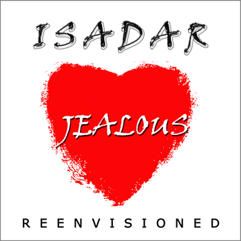 ISADAR – Jealous Heart - reenvisioned