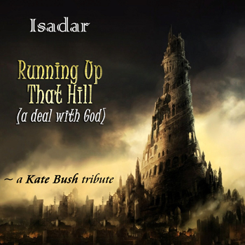 ISADAR – Running Up That Hill (A Deal With God) [A Kate Bush Tribute]
