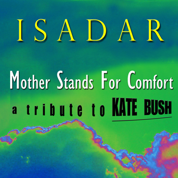 ISADAR – Mother Stands For Comfort (A Kate Bush Tribute)