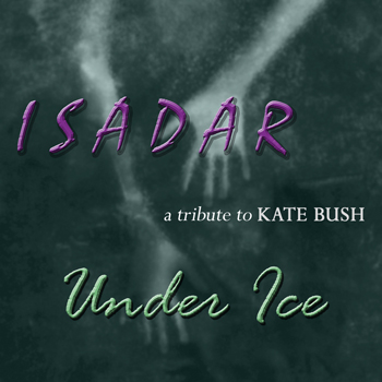 ISADAR – Under Ice (A Kate Bush Tribute)